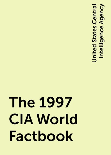 The 1997 CIA World Factbook, United States.Central Intelligence Agency