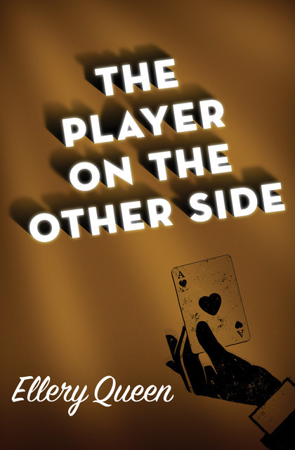 The Player on the Other Side, Ellery Queen