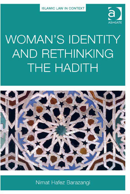 Woman's Identity and Rethinking the Hadith, Nimat Hafez Barazangi