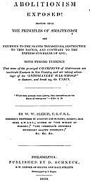 Abolitionism Exposed! Proving the the Principles of Abolitionism are Injurious to the Slaves Themselves, Destructive to This Nation, and Contrary to the Express Commands of God, W.W. Sleigh