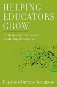 Helping Educators Grow, Eleanor NULL Drago-Severson, NULL NULL NULL
