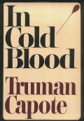 In Cold Blood: A True Account of a Multiple Murder and Its Consequences, Truman Capote