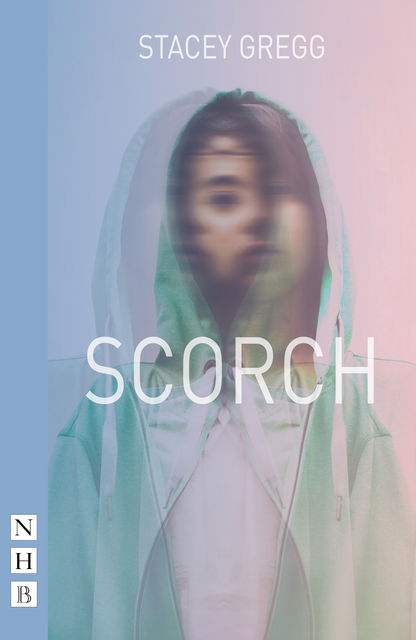 Scorch (NHB Modern Plays), Stacey Gregg