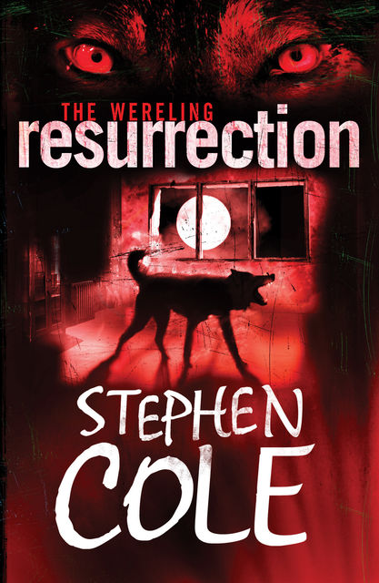 The Wereling 3: Resurrection, Stephen Cole