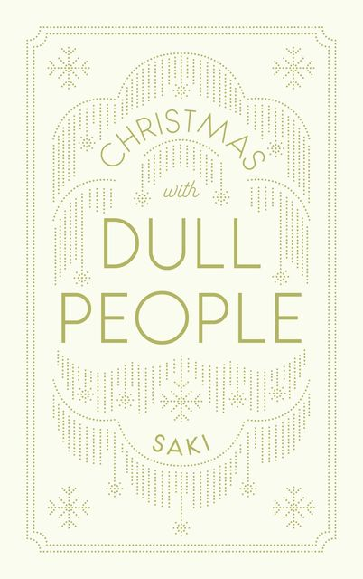 Christmas With Dull People, Saki