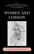 Women and Comedy, Diana Solomon, Anne Higgins, Edited by Peter Dickinson, Paul Matthew St. Pierre, Sean Zwagerman