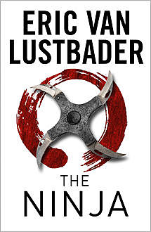 The Ninja, Eric Van Lustbader