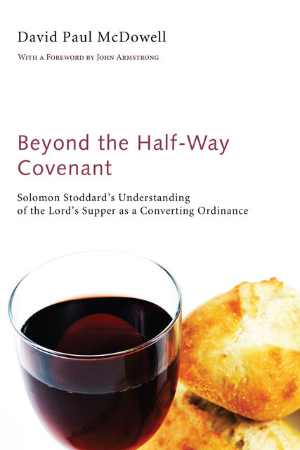 Beyond the Half-Way Covenant, David Paul McDowell