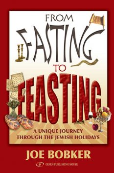 From Fasting to Feasting, Joe Bobker
