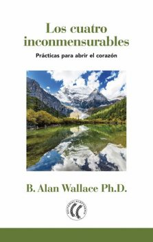 Los cuatro inconmensurables, B. Alan Wallace