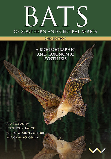Bats of Southern and Central Africa, Peter Taylor, Ara Monadjem, Fenton Cotterill, M Corrie Schoeman
