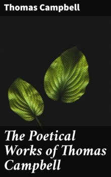 The Poetical Works of Thomas Campbell, Thomas Campbell
