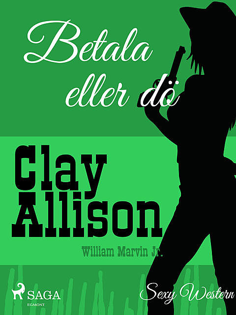 Betala eller dö, William Marvin Jr., Clay Allison