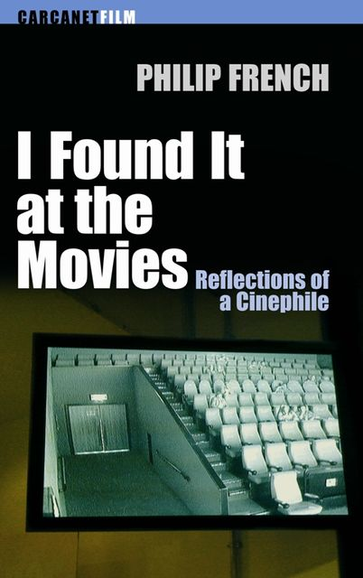 I Found it at the Movies, Philip French