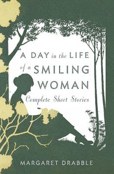 A Day in the Life of a Smiling Woman, Margaret Drabble
