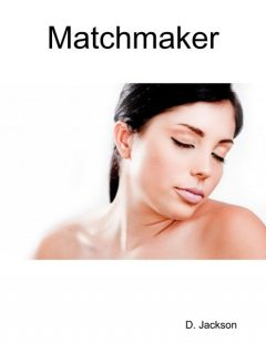 Matchmaker: An Erotic and Romantic Tale, Jackson