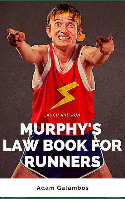 The Murphy's law book for runners, Adam Galambos