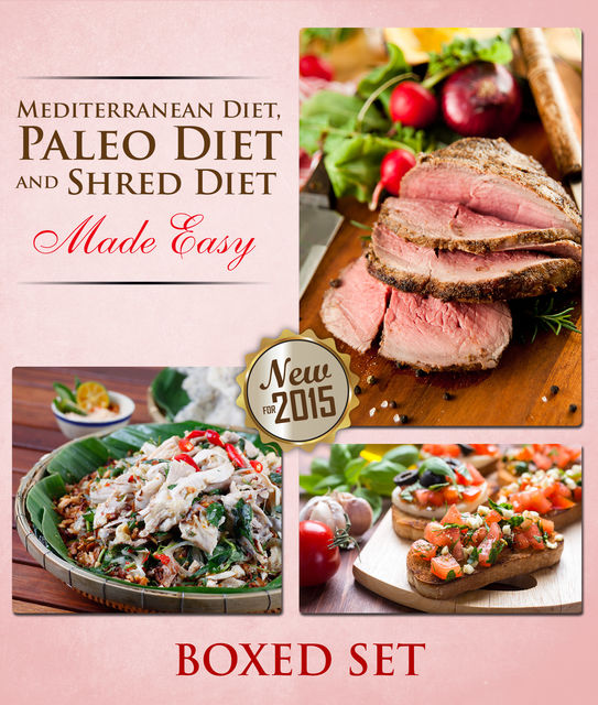 Mediterranean Diet, Paleo Diet And Shred Diet Made Easy, Speedy Publishing