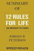 Summary of 12 Rules for Life, SpeedyReads
