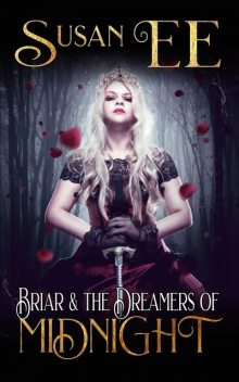 Briar & the Dreamers of Midnight, Susan Ee