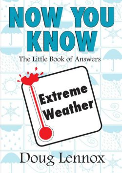 Now You Know Extreme Weather, Doug Lennox