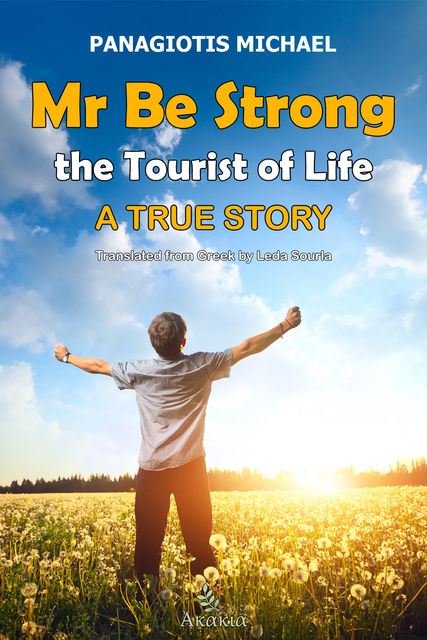 Mr Be Strong: The Tourist of Life, Panagiotis Michael