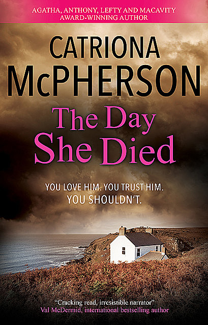 The Day She Died, Catriona McPherson