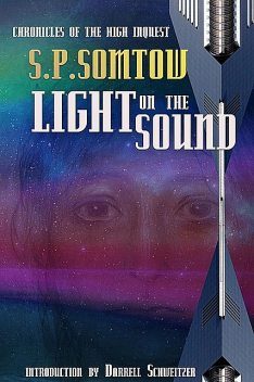 Light on the Sound: Chronicles of the High Inquest, S.P. Somtow