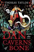 Dan and the Caverns of Bone, Thomas Taylor