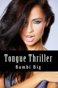 Tongue Thriller (Taboo Erotica), Bambi Big
