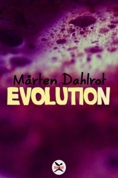 Evolution, Mårten Dahlrot