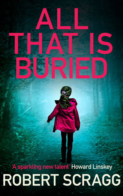 All That Is Buried, Robert Scragg