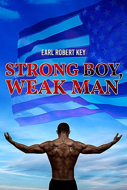 Strong Boy, Weak Man, Earl Robert Key