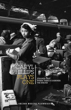 Caryl Phillips: Plays One, Caryl Phillips