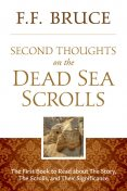 Second Thoughts On the Dead Sea Scrolls, F.F.Bruce