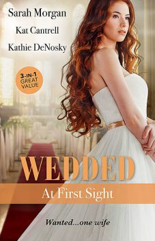 Wedded At First Sight/Sale Or Return Bride/Matched To A Billionaire/In The Rancher's Arms, Sarah Morgan, Kathie DeNosky, Kat Cantrell