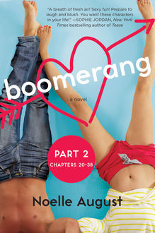 Boomerang (Part Two: Chapters 20 – 38), Noelle August