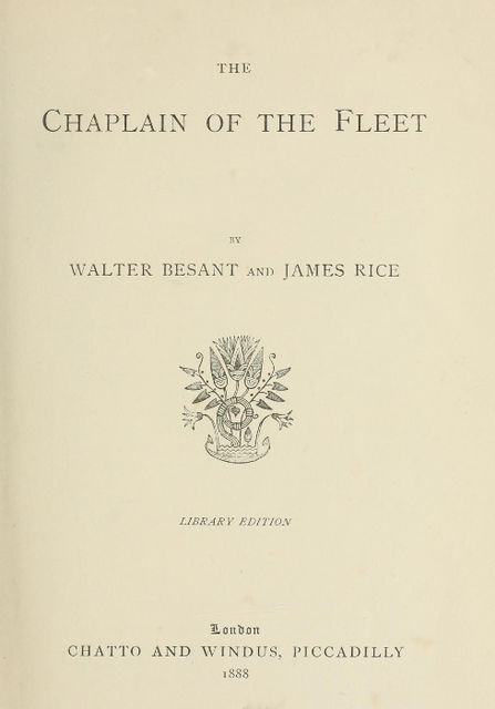 The Chaplain of the Fleet, Walter Besant