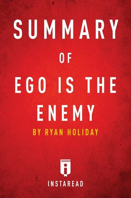 Summary of Ego is the Enemy, Instaread