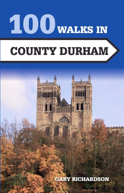 100 Walks in County Durham, Gary Richardson