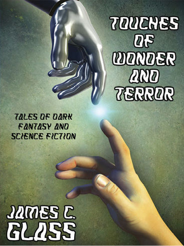 Touches of Wonder and Terror, James C.Glass