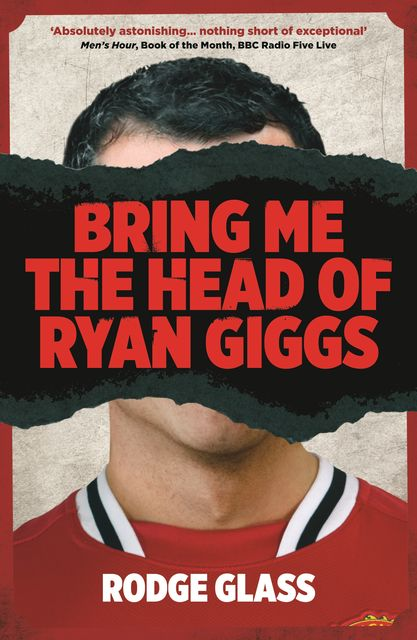 Bring Me the Head of Ryan Giggs, Rodge Glass