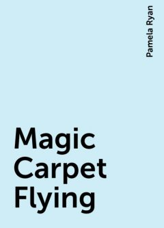 Magic Carpet Flying, Pamela Ryan