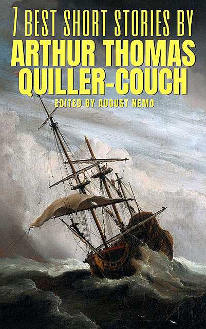 7 best short stories by Arthur Thomas Quiller-Couch, Arthur Quiller-Couch, August Nemo
