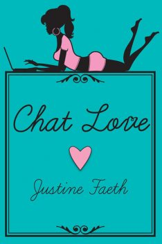Chat Love, Justine Faeth