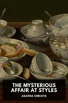 The Mysterious Affair at Styles, Agatha Christie