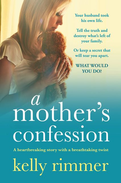 A Mother's Confession, Kelly Rimmer