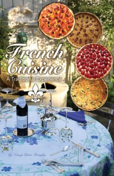 French Cuisine, a Traditional Experience, Nancy Douglas