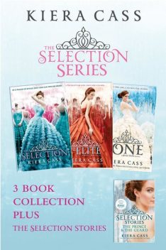 The Selection series 1–3 (The Selection; The Elite; The One) plus The Guard and The Prince, Kiera Cass