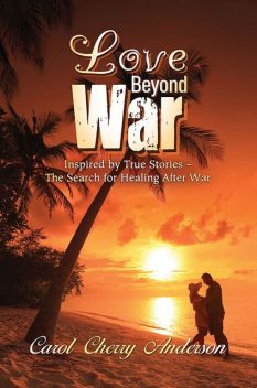 Love Beyond War, Carol Anderson